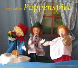 Puppenspiel für und mit Kindern von Jaffke,  Freya