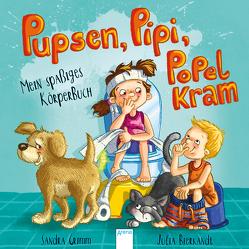 Pupsen, Pipi, Popelkram. Mein spaßiges Körperbuch von Bierkandt,  Julia, Grimm,  Sandra