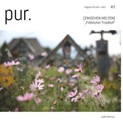 pur. magazin für bild + wort [#3] von Barfuss,  Judith
