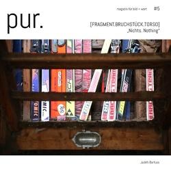pur. magazin für bild + wort [#5] von Barfuss,  Judith