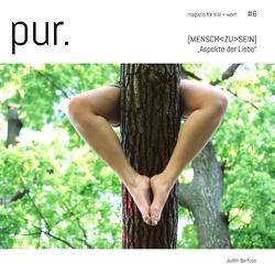 pur. magazin für bild + wort [#6] von Barfuss,  Judith