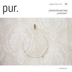 pur. magazin für bild + wort [#8] von Barfuss,  Judith