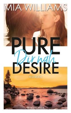 Pure Desire – Dir nah von Williams,  Mia