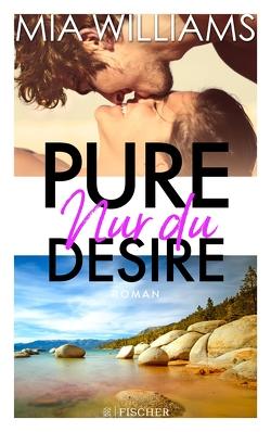 Pure Desire – Nur du von Williams,  Mia