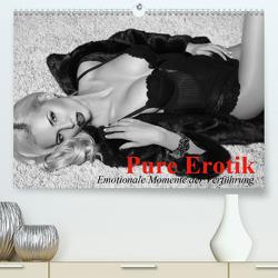 Pure Erotik. Emotionale Momente der Verführung (Premium, hochwertiger DIN A2 Wandkalender 2020, Kunstdruck in Hochglanz) von Stanzer,  Elisabeth