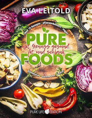 Pure Foods von Leitold,  Eva