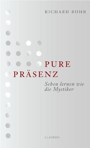 Pure Präsenz von Rohr,  Richard