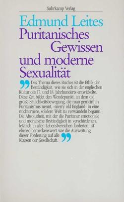 Puritanisches Gewissen und moderne Sexualität von Griese,  Friedrich, Leites,  Edmund