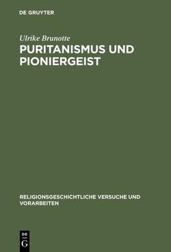 Puritanismus und Pioniergeist von Brunotte,  Ulrike