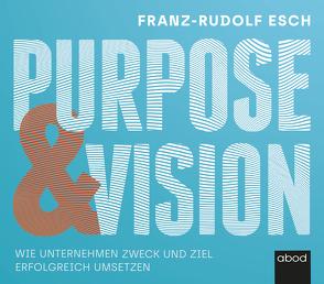 Purpose und Vision von Esch,  Franz-Rudolf, Pappenberger,  Sebastian