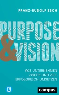Purpose und Vision von Esch,  Franz-Rudolf