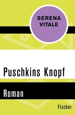 Puschkins Knopf von Gabler,  Irmengard, Vitale,  Serena