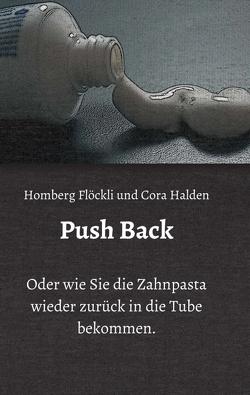 Push Back von Flöckli,  Homberg, Halden,  Cora, Stegmaier,  Heiko, Streit,  Ursula