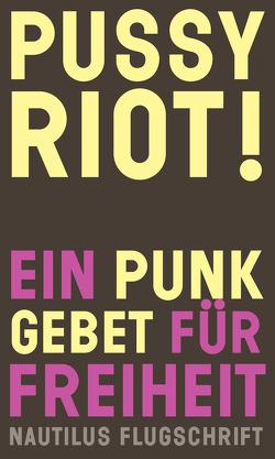 Pussy Riot! Ein Punk-Gebet für Freiheit von Häusler,  Barbara, Penny,  Laurie, Riot!,  Pussy