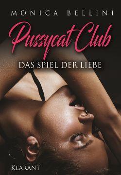 Pussycat Club. Das Spiel der Liebe von Bellini,  Monica