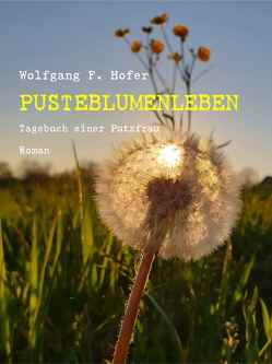 Pusteblumenleben von Hofer,  Susanne E., Hofer,  Wolfgang F., Krompaß,  Markus