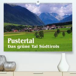 Pustertal – Das grüne Tal Südtirols (Premium, hochwertiger DIN A2 Wandkalender 2020, Kunstdruck in Hochglanz) von LianeM