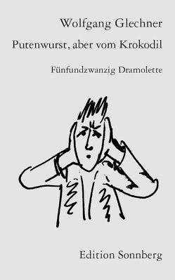 Putenwurst, aber vom Krokodil von Glechner,  Wolfgang