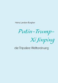 Putin-Trump-Xi Jinping von Landon-Burgher,  Heinz