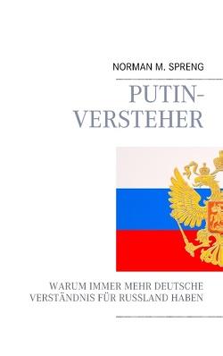 Putin-Versteher von Spreng,  Norman M.
