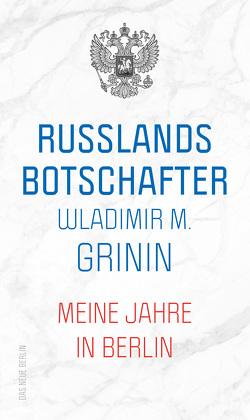 Putins Botschafter von Grinin,  Wladimir M.