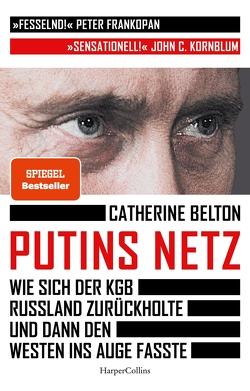 Putins Netz – Wie sich der KGB Russland zurückholte und dann den Westen ins Auge fasste von Belton,  Catherine, Schmalen,  Elisabeth, Wais,  Johanna