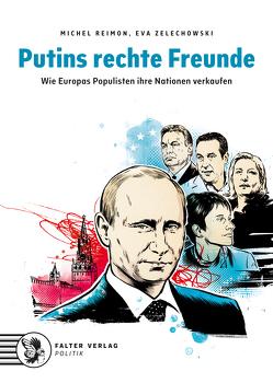 Putins rechte Freunde von Reimon,  Michel, Zelechowski,  Eva