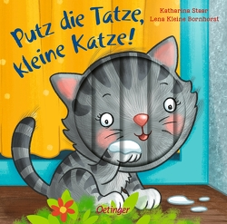 Putz die Tatze, kleine Katze! von Kleine-Bornhorst,  Lena, Staar,  Katharina