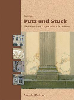 Putz und Stuck. von Maier,  Josef