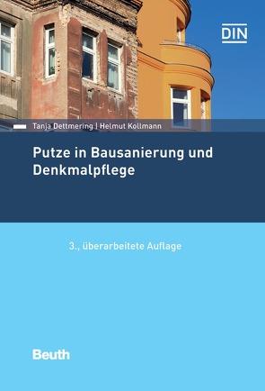 Putze in Bausanierung und Denkmalpflege – Buch mit E-Book von Dettmering,  Tanja, Kollmann,  Helmut
