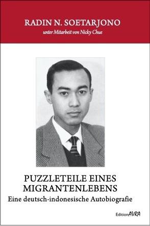 Puzzleteile eines Migrantenlebens von Chue,  Nicky, Soetarjono,  Radin N.