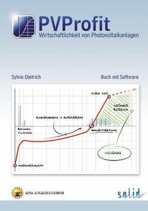PVProfit 2.2 – Wirtschaftlichkeit von Photovoltaikanlagen von Dietrich,  Sylvio