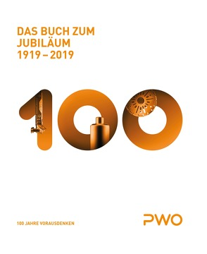 PWO Das Buch zum Jubiläum 1919-2019 von Baum,  Stephan, Kieselbach,  Robert, Laugs,  Christoph
