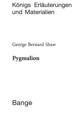Pygmalion. Textanalyse und Interpretation. von Poppe,  Reiner, Shaw,  George Bernard