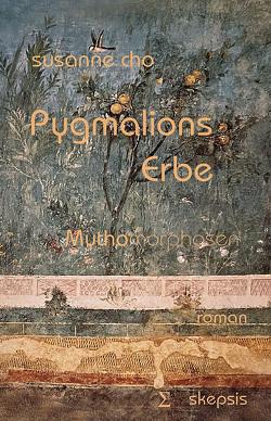 Pygmalions Erbe von Cho,  Susanne