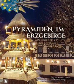 Pyramiden im Erzgebirge von Lindner,  Reinhold, Vogel,  Frank, Zwarg,  Matthias