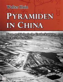 Pyramiden in China von Fachverlag für Traditionelle Chinesische Medizin & Östliche Wissenschaften, Hain,  Walter