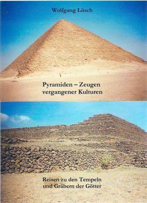 Pyramiden – Zeugen vergangener Kulturen von Lösch,  Wolfgang