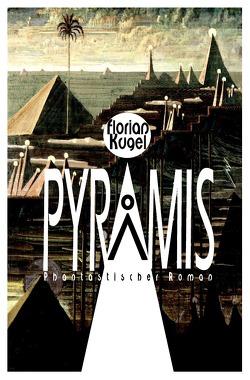 PYRAMIS von Kugel,  Florian