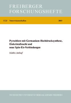 Pyrochlore mit Germanium-Hochdrucksynthese, Einkristallzucht und neue Spin-Eis-Verbindungen von Antlauf,  Mathis