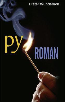 Pyroman von Kurz,  Peter, Mueller,  Thomas, Wunderlich,  Dieter