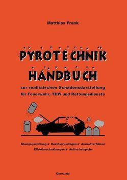 Pyrotechnik von Bellinger,  Michael, Blatt,  Wolfgang, Frank,  Angelika, Frank,  Matthias, Heuser,  Bernd
