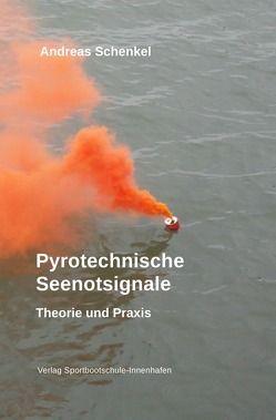 Pyrotechnische Seenotsignale von Schenkel,  Andreas