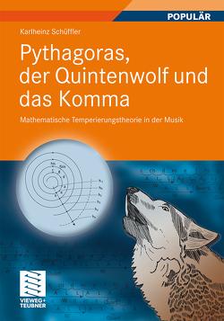 Pythagoras, der Quintenwolf und das Komma von Schüffler,  Karlheinz