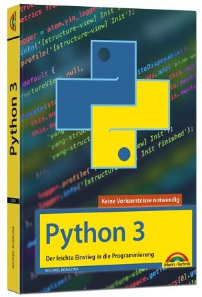 Python 3 Programmieren lernen und anwenden von Bonacina,  Michael