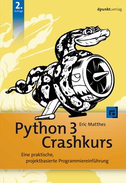 Python 3 Crashkurs von Gronau,  Volkmar, Matthes,  Eric