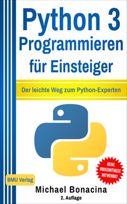 Python 3 Programmieren für Einsteiger von Bonacina,  Michael