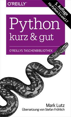 Python kurz & gut von Lutz,  Mark