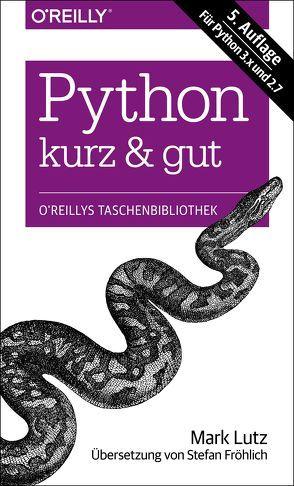 Python – kurz & gut von Lutz,  Mark