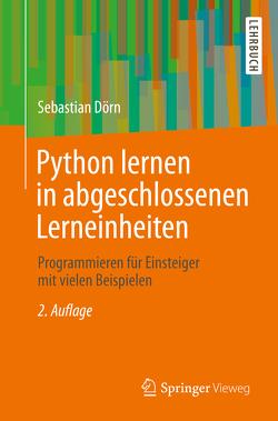 Python lernen in abgeschlossenen Lerneinheiten von Dörn,  Sebastian
